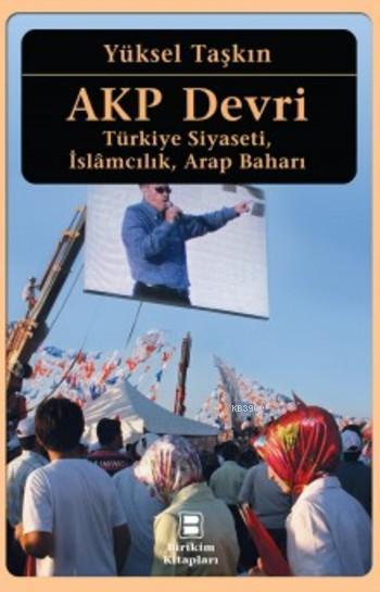 AKP Devri; Türkiye Siyaseti, İslâmcılık, Arap Baharı
