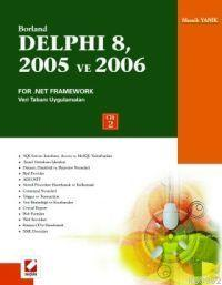 Borland Delphi 8, 2005 ve 2006 For .Net Framework Windows Forms Application; Temel Kullanım Kılavuzu Cilt:2