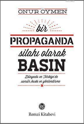Bir Propaganda Silahı Olarak Basın