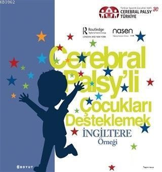 Cerebral Palsy'li Çocukları Destekleme; İngiltere Örneği