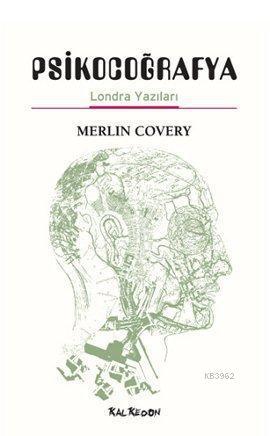 Psikocoğrafya; Londra Yazıları