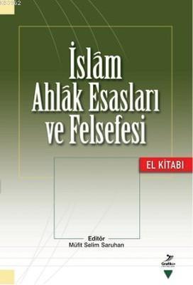 İslam Ahlak Esasları ve Felsefesi; El Kitabı