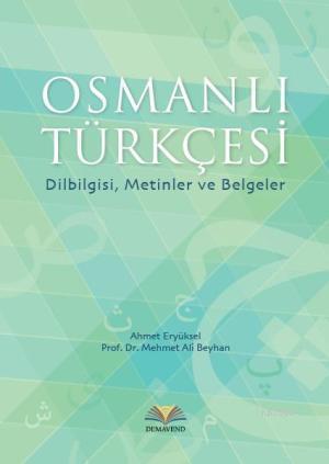 Osmanlı Türkçesi; Dilbilgisi, Metinler ve Belgeler