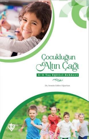 Çocukluğun Altın Çağı; 4-6 Yaş Eğitici Rehberi