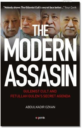 The Modern Assasin; Gülebist Cult And Fetullah Gulen's Secret Agenda