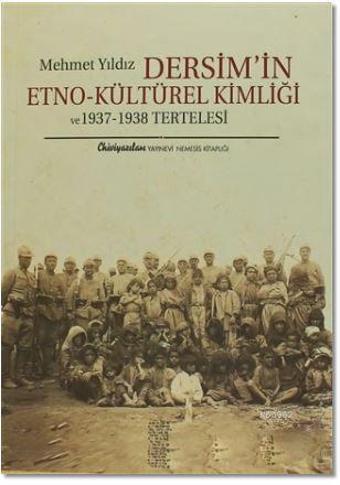Dersim'in Etno-Kültürel Kimliği ve 1937 - 1938 Tertelesi