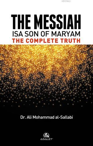 The Messiah Isa Son Of Maryam The Complete Truth