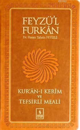 Feyzü'l Furkan Kur'ân-ı Kerîm ve Tefsirli Meali; (Orta Boy - Mushaf ve Meal)