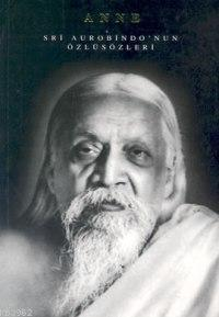 Sri Aurobindo'nun Özlüsözleri