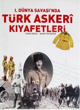 I. Dünya Savaşı'nda Türk Askeri Kıyafetleri