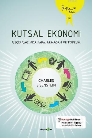 Kutsal Ekonomi; Geçiş Çağında Para, Armağan ve Toplum