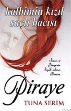 Piraye; Kalbimin Kızıl Saçlı Bacısı