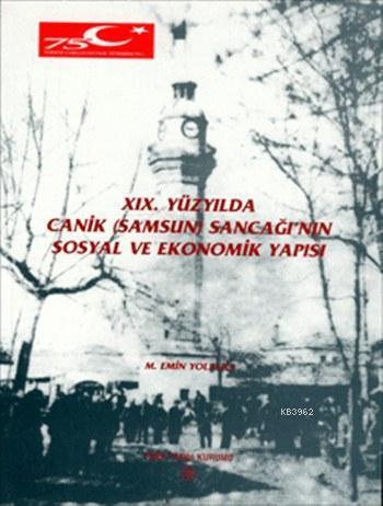 XIX. Yüzyılda Canik (Samsun) Sancağı'nın Sosyal ve Ekonomik Yapısı