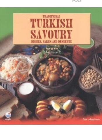 Tradional Turkish Savoury; Dishes , Cakes and Desserts