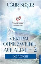 Vertrau Ohne Zweifel Auf Allah 2; Die Absicht