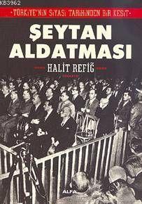 Türkiyenin Siyasi Tarihinden Bir Kesit - Şeytan Aldatması