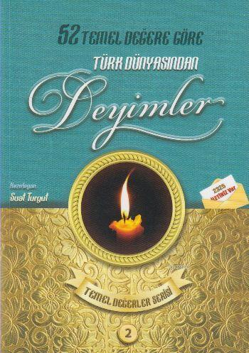 52 Temel Değere Göre Türk Dünyasından Deyimler 2