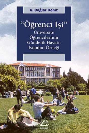 Öğrenci İşi; Üniversite Öğrencilerinin Gündelik Hayatı: İstanbul Örneği