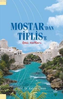 Mostar'dan Tiflis'e Gezi Notları