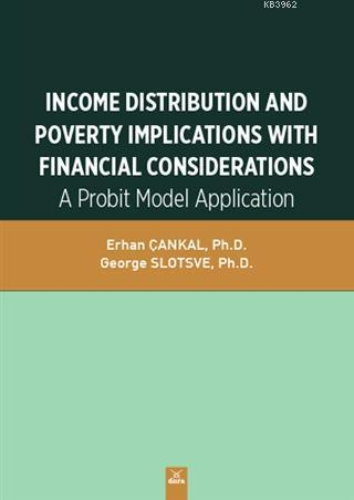 Income Distribution And Poverty Implications With Financial Considerations; A Probit Model Application