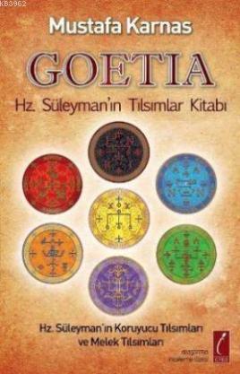 Goetia - Hz. Süleyman'ın Tılsımlar Kitabı; Hz. Süleyman'ın Koruyucu Tılsımları ve Melek Tılsımları