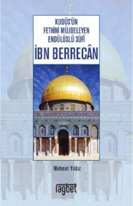 Kudüs'ün Fethini Müjdeleyen Endülüslü Sufi İbn Berrecan
