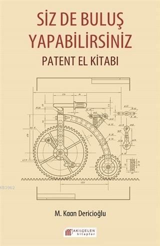 Siz de Buluş Yapabilirsiniz Patent El Kitabı
