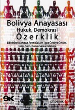 Bolivya Anayasası; Hukuk, Demokrasi, Özerklik