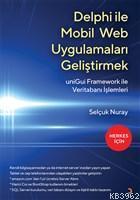 Delphi İle Mobil Web Uygulamaları Geliştirmek uniGui Framework İle Veritabanı İşlemleri