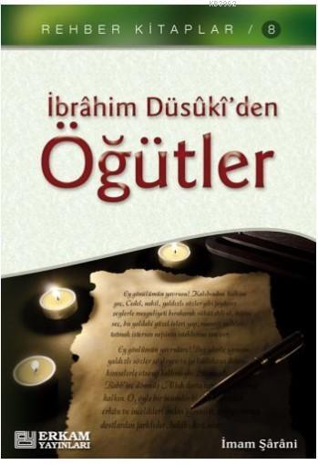 İbrahim Düsûki'den Öğütler