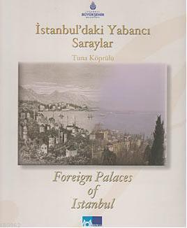 İstanbul'daki Yabancı Saraylar; Foreign Palaces in Istanbul