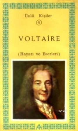 Voltaire (Hayatı ve Eserleri); Ünlü Kişiler 4