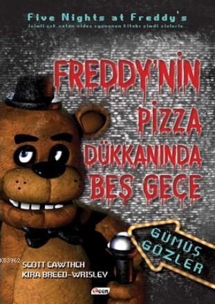 Freddy'nin Pizza Dükkanında Beş Gece - Gümüş Gözler (Ciltsiz)
