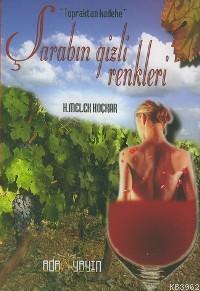 Şarabın Gizli Renkleri; Topraktan Kalbe