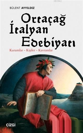 Ortaçağ İtalyan Edebiyatı; Kurumlar - Kişiler - Kavramlar