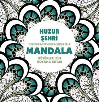 Huzur Şehri - Mandala Desenler - Tezhipler - Şekillerle