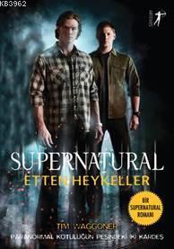 Supernatural - Etten Heykeller; Paranormal Kötülüğün Peşindeki İki Kardeş