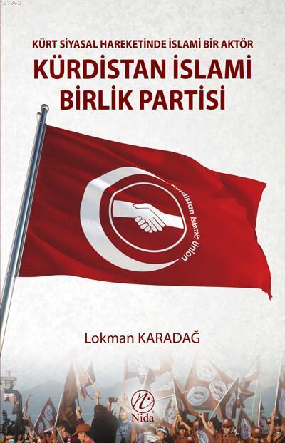 Kürt Siyasal Hareketinde İslami Bir Aktör Kürdistan İslami Birlik Partisi