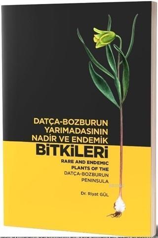 Datça-Bozburun Yarımadasının Nadir ve Endemik Bitkileri; Rare and Endemic Plants Of The Datça -Bozburun Peninsula