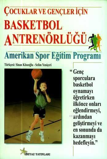 Çocuklar ve Gençler İçin Basketbol Antrenörlüğü