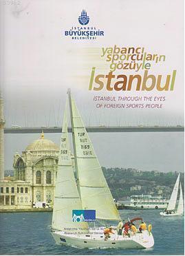 Yabancı Sporcuların Gözüyle İstanbul; Istanbul Through The Eyes Of Foreign Sports People