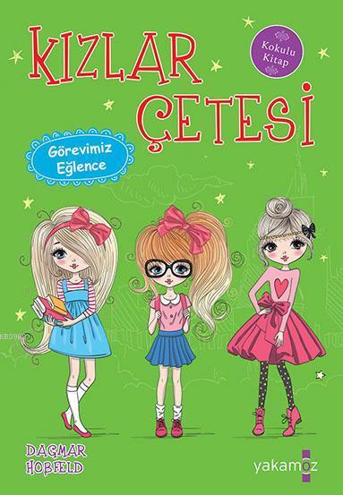 Kızlar Çetesi - Görevimiz Eğlence