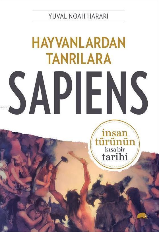 Hayvanlardan Tanrılara: Sapiens; İnsan Türünün Kısa Bir Tarihi