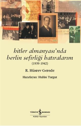 Hitler Almanyası'nda Berlin Sefirliği Hatıralarım (1939-1942)