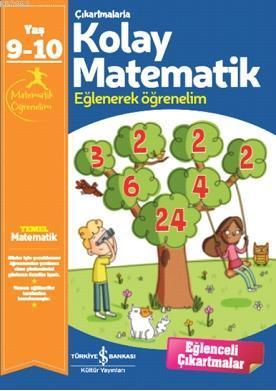 Çıkartmalarla Kolay Matematik 9-10 Yaş; Eğlenerek Öğrenelim