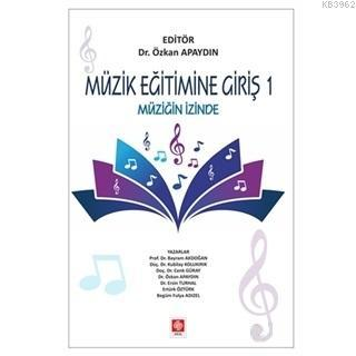 Müzik Eğitimine Giriş 1; Müziğin İzinde