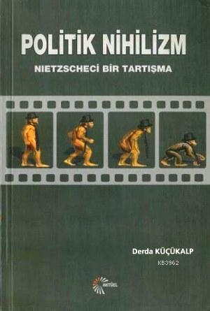 Politik Nihilizm; Nietzscheci Bir Tartışma