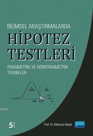 Bilimsel Araştırmalarda Hipotez Testleri