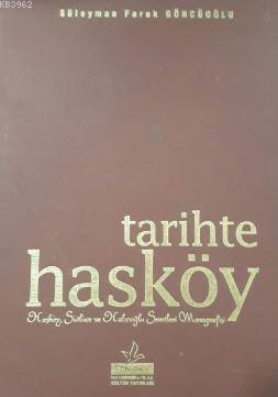 Tarihte Hasköy Hasköy, Sütlüce ve Halıcıoğlu Semtleri Monografisi; (2. El)