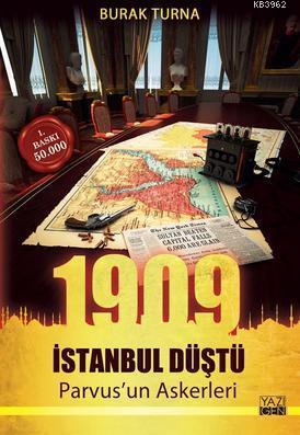 1909 İstanbul Düştü Parvus'un Askerleri